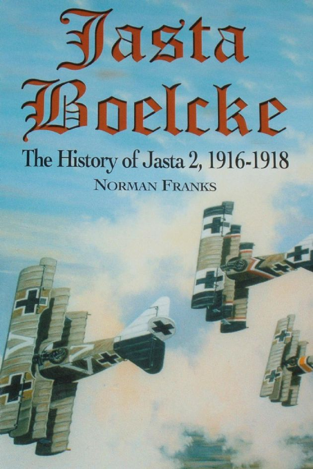 Jata Boelcke, The History of Jasta 2 1916-1918, by Norman Franks